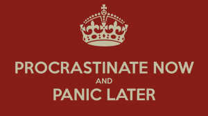 procrastinate-now-and-panic-later-20-300x168