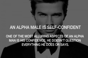 Alpha male- confident man