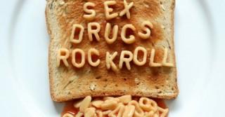 sex drugs rock roll toast