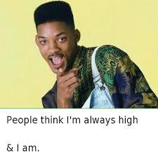 people think im high